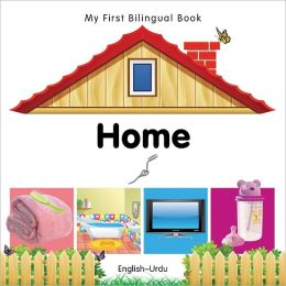 My First Bilingual Book-Home (English-Urdu)
