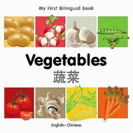 My First Bilingual Book-Vegetables (English-Chinese)