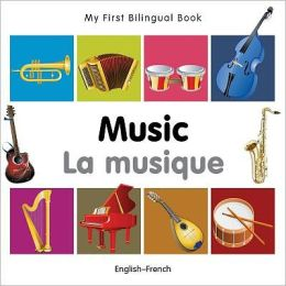 My First Bilingual Book-Music (English-French)