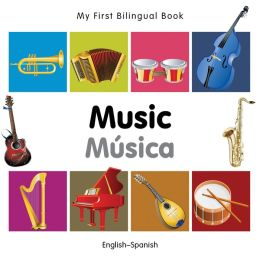 My First Bilingual Book-Music (English-Spanish)