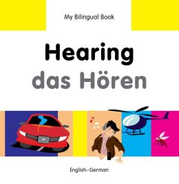 My Bilingual Book-Hearing (English-German)