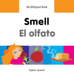 My Bilingual Book-Smell (English-Spanish)