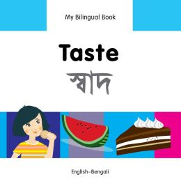 My Bilingual Book-Taste (English-Bengali)