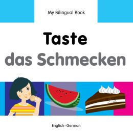 My Bilingual Book-Taste (English-German)