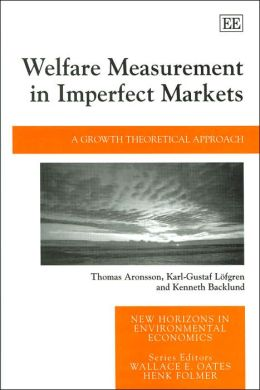 Welfare Measurement in Imperfect Markets: A Growth Theoretical Approach (New Horizons in Environmental Economics Series)