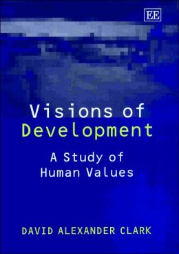 Visions of Development: A Study of Human Values