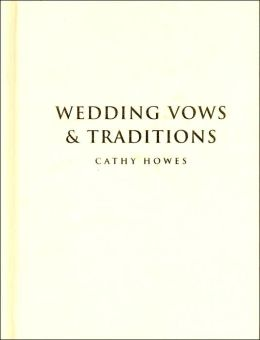 Wedding Vows and Traditions (1000 Hints, Tips, & Ideas Series)