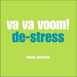 VA VA Voom!: Destress