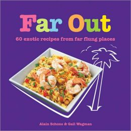 Far Out: 50 Fab Recipes from Far-Flung Places