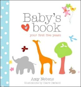 Baby's Book: Your First Five Years