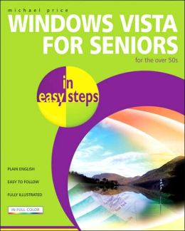 Windows Vista for Seniors: For the Over-50s