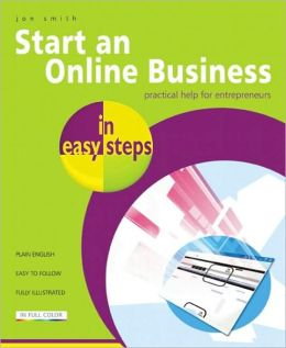 Start an Online Business in Easy Steps: Practical Help for Entrepreneurs