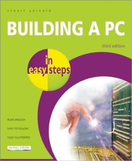 Building a PC in Easy Steps