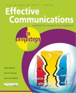 Effective Communications in Easy Steps: Get the Right Message Across at Work