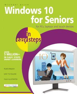 Windows 10 for Seniors in Easy Steps