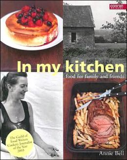 A Year in the Life of My Kitchen: Recipes for Family and Friends