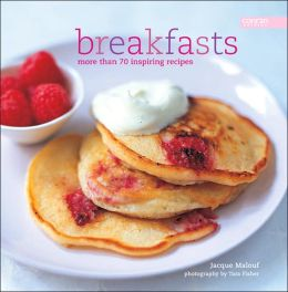 Breakfasts: More Than 70 Inspiring Recipes