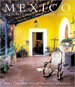 Mexico : Architecture, Interiors, Design