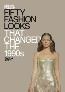 Fifty Fashion Looks that Changed the 1990's