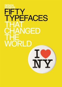 Design Museum Fifty Typefaces That Changed the World: Design Museum Fifty