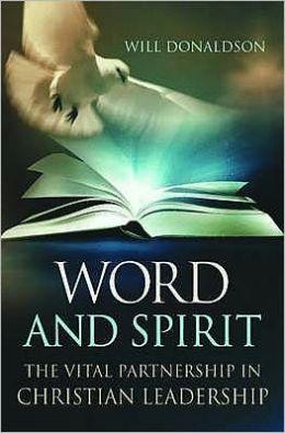 Word and Spirit: The Vital Partnership in Christian Leadership