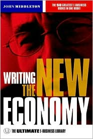 Writing the New Economy: The Ultimate E-Business Library