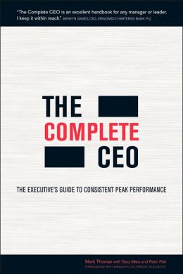 Complete CEO: The Executive's Guide to Consistent Peak Performance