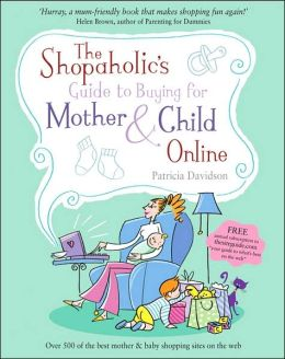 The Shopaholic's Guide to Buying for Mother and Child Online