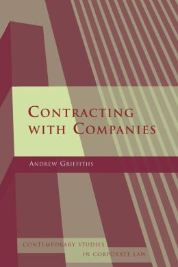 Contracting with Companies (Contemporary Studies in Corporate Law)