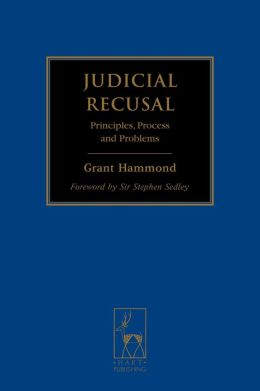 Judicial Recusal: Principles, Process and Problems