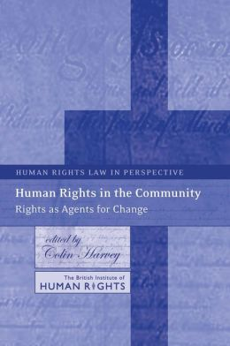 Human Rights in the Community: Rights As Agents for Change