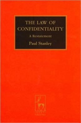 The Law of Confidentiality: A Restatement