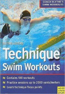 Technique Swim Workouts: Coach Blythe's Swim Workouts