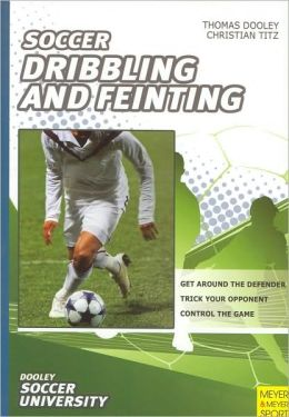 Dribbling and Feinting