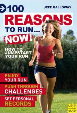 100 Reasons to Run ... Now!