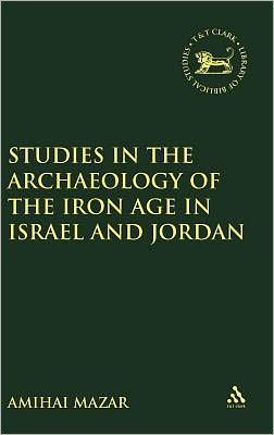 Studies in the Archaeology of the Iron Age in Isreal and Jordan: With the Assistance of Ginny Mathias