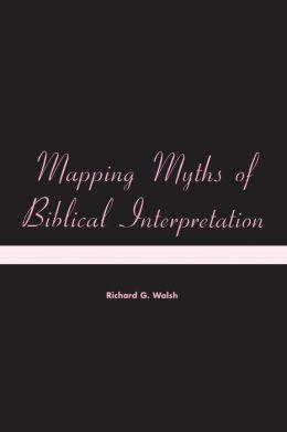 Mapping Myths of Biblical Interpretation