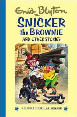 Snicker The Brownie & Other Stories
