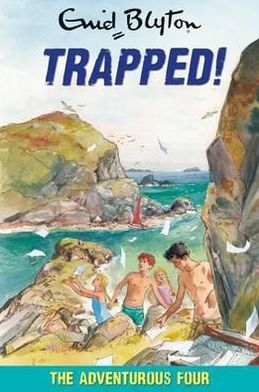 The Adventurous Four Trapped!
