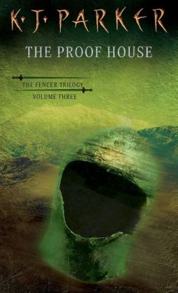 The Proof House (Fencer Trilogy Series #3)