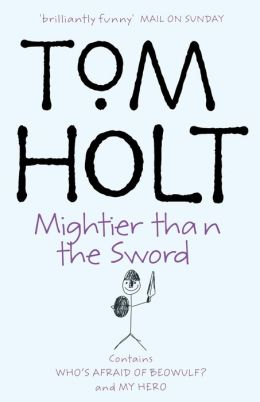 Tom Holt Omnibus 2: My Hero and Who's Afraid of Beowulf?