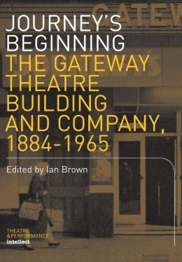 Journey's Beginning: The Gateway Theatre Building and Company, 1884-1965