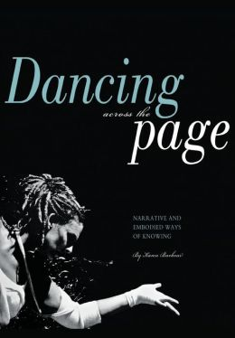 Dancing Across the Page: Narrative and Embodied Ways of Knowing