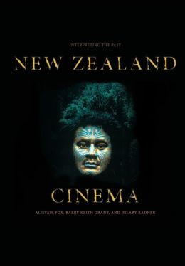 New Zealand Cinema: Interpreting the Past