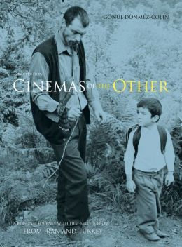 Cinemas of the Other: A Personal Journey with Film-Makers from Iran and Turkey