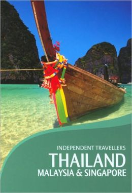 Independent Travellers Thailand, Malaysia & Singapore 2006: The Budget Travel Guide
