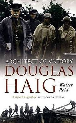 Douglas Haig: Architect of Victory