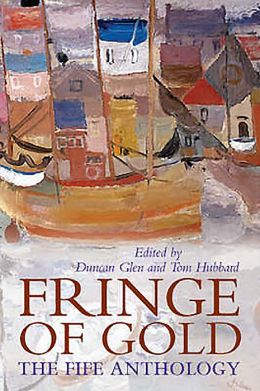 Fringe of Gold: The Fife Anthology
