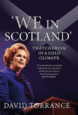 'We in Scotland': Thatcherism in a Cold Climate