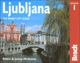 Ljubljana: The Bradt City Guide